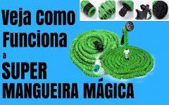 Super Mangueira Mágica | Veja como Funciona essa Mangueira Mágica para sua Casa e Jardim.