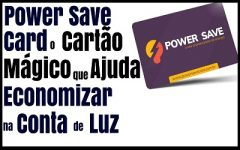 Cartão Power Save Funciona | Veja como Economizar na Conta de Luz
